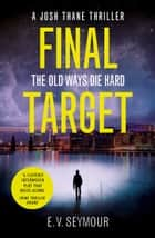 Final Target (Josh Thane Thriller, Book 2) ebook by E. V. Seymour