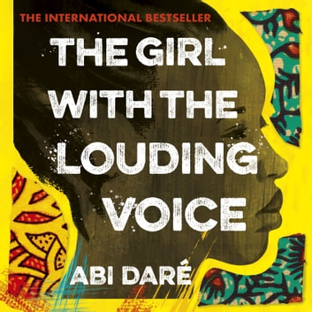 The Girl with the Louding Voice - 'A story of courage that will win over your heart' Stylist audiobook by Abi Daré