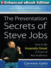 Presentation Secrets of Steve Jobs (ENHANCED EBOOK) ebook by Carmine Gallo