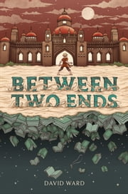 Between Two Ends ebook by David Ward