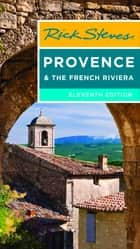Rick Steves Provence & the French Riviera ebook by Rick Steves,Steve Smith