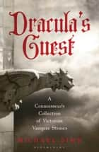 Dracula's Guest - A Connoisseur's Collection of Victorian Vampire Stories ebook by Michael Sims