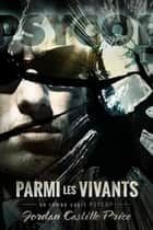 Parmi les vivants: un roman court PsyCop ebook by Jordan Castillo Price