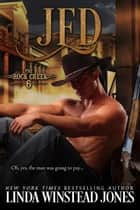 Jed - The Rock Creek Six, #4 eBook by Linda Winstead Jones