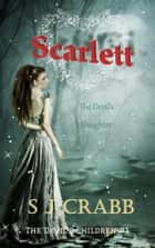Scarlett The Devil's Daughter ebook by S J Crabb
