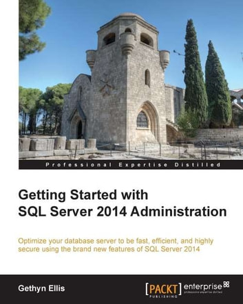 Getting Started with SQL Server 2014 Administration ebook by Gethyn Ellis