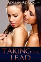 Taking the Lead (A Futanari Cinderella Story #2) eBook by Adrian Adams