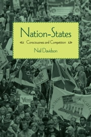 Nation-States - Consciousness and Competition ebook by Neil Davidson