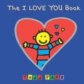 The I LOVE YOU Book ebook by Todd Parr