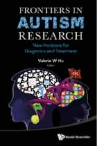 Frontiers in Autism Research ebook by Valerie W Hu