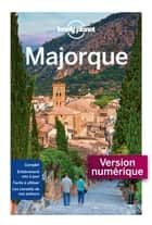 Majorque 3ed ebook by LONELY PLANET FR