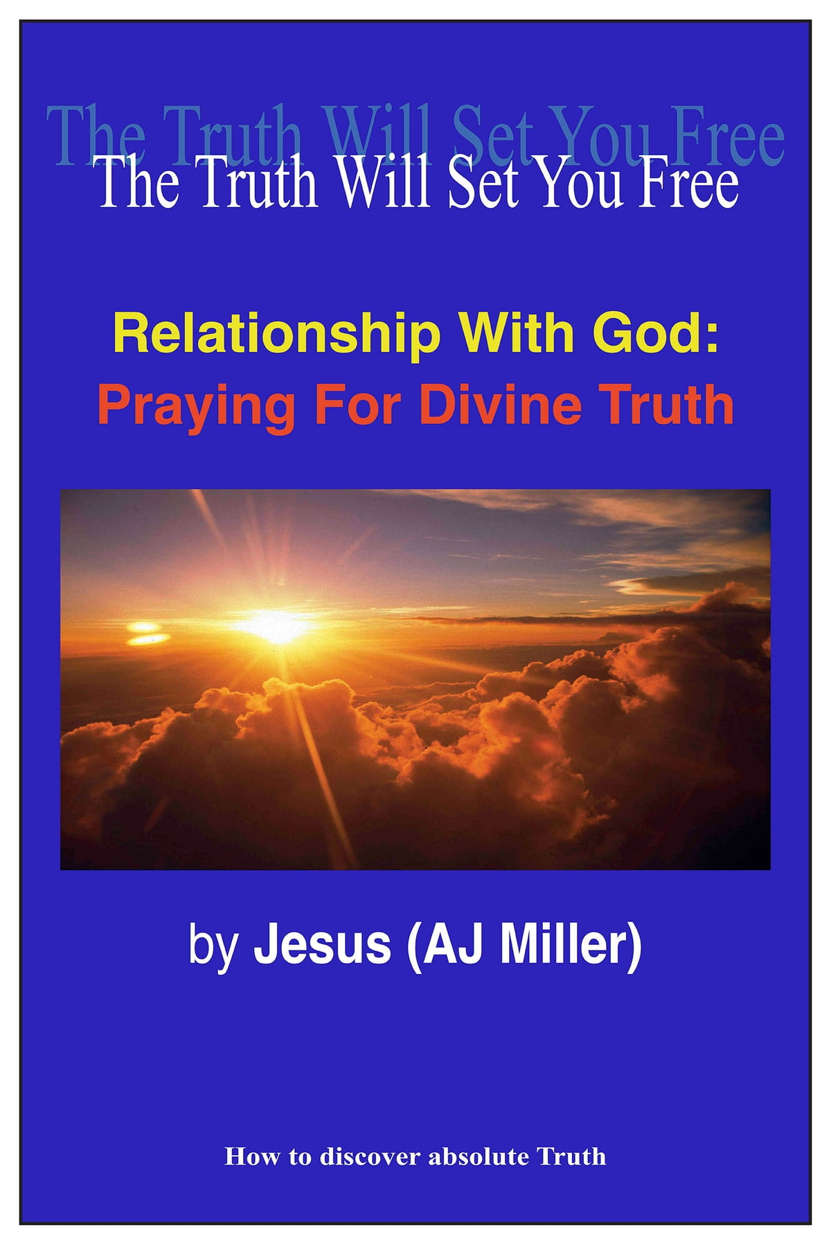 Relationship with God: Praying for Divine Truth eBook by