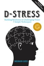 D Stress Building Resilience in Challenging Times ebook by Meiron Lees