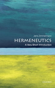 Hermeneutics: A Very Short Introduction ebook by Jens Zimmermann