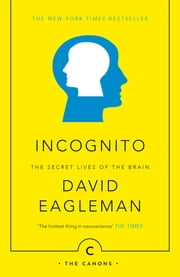 Incognito - The Secret Lives of The Brain ekitaplar by David Eagleman