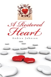 A Restored Heart ebook by Andrea Johnson