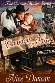 Cowboy for Hire (The Dream Maker Series, Book 1) - 1900s Historical Romance ebook by Alice Duncan