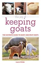 The Joy of Keeping Goats ebook by Laura Childs