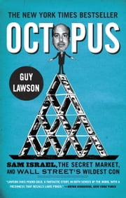 Octopus - Sam Israel, the Secret Market, and Wall Street's Wildest Con ebook by Guy Lawson