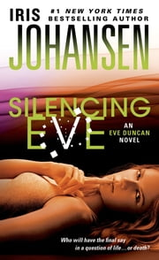 Silencing Eve ebook by Iris Johansen