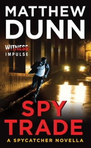 Spy Trade - A Spycatcher Novella ebook by Matthew Dunn