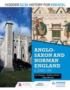 Hodder GCSE History for Edexcel: Anglo-Saxon and Norman England, c106088 ebook by Esther Arnott,Libby Merritt,Ian Dawson