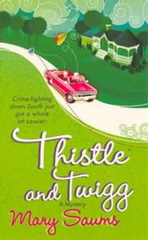 Thistle and Twigg ebook by Mary Saums