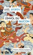 L'Envol du faucon ebook by Axel AYLWEN, Isabelle CARON
