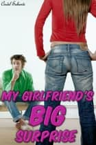 My Girlfriend's Big Surprise - A Futanari Love Story ebook by Cindel Sabante