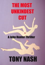 The Most Unkindest Cut ebook by Tony Nash
