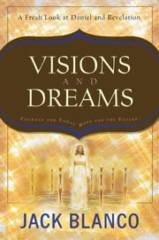Visions and Dreams ebook by Jack J. Blanco