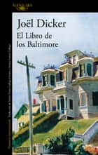 El Libro de los Baltimore ebook by Joël Dicker
