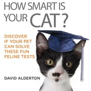 How Smart Is Your Cat? ebook by David Alderton