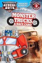 Transformers Rescue Bots: Training Academy: Monster Trucks and Race Cars! ebook by Trey King