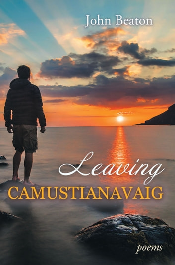 Leaving Camustianavaig - Poems ebook by John Beaton