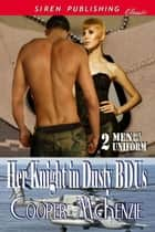 Her Knight in Dusty BDUs ebook by Cooper McKenzie