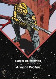 FSpace Roleplaying Aronhi Profile v1.1 ebook by Martin Rait