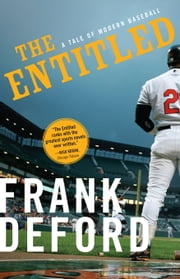 The Entitled - A Tale of Modern Baseball ebook by Frank Deford