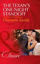 The Texan's One-Night Standoff (Mills & Boon Desire) (Dynasties: The Newports, Book 6) ebook by Charlene Sands