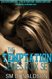 The Temptation Series Box Set - The Temptation Series ebook by SM Donaldson