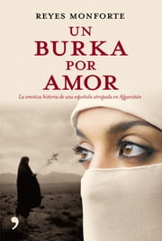 Un burka por amor ebook by Reyes Monforte