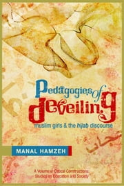 Pedagogies of Deveiling: Muslim Girls and the Hijab Discourse ebook by Hamzeh, Manal