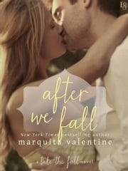 After We Fall - A Take the Fall Novel ebook by Kobo.Web.Store.Products.Fields.ContributorFieldViewModel