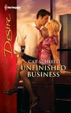 Unfinished Business ebook by Cat Schield