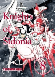 Knights of Sidonia - Volume 8 ebook by Tsutomu Nihei