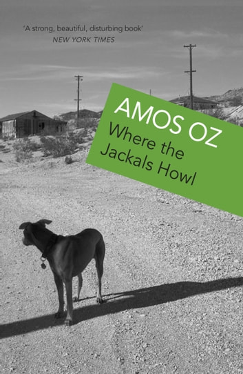 Where The Jackals Howl eBook by Amos Oz