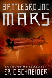 Battleground Mars ebook by Eric Schneider