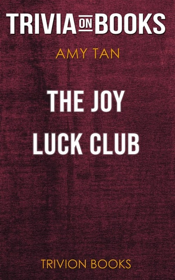 an analysis of symbolism in the short story from the book the joy luck club by amy tan Amy tan's story, 'two kinds,' works independently or as part of her novel, the joy luck club as a vignette , or standalone story, it serves as an illustration of two important themes , or main.