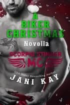 A Biker Christmas Novella - Scorpio Stinger MC ebook by Jani Kay