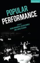 Popular Performance ebook by Adam Ainsworth, Oliver Double, Ms Louise Peacock